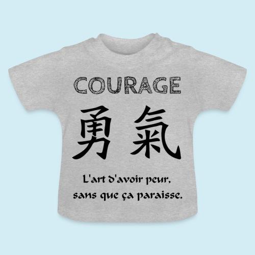 Courage - T-shirt Bébé