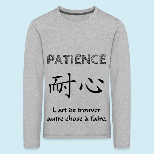 Patience - T-shirt manches longues Premium Enfant