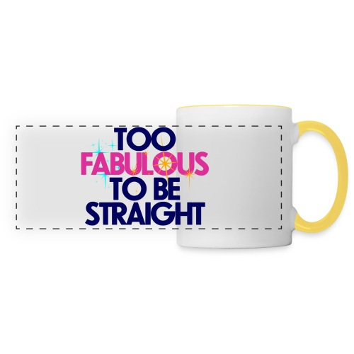 TOO FABULOUS TO BE STRAIGHT TRAVEL MUG - Panoramic Mug