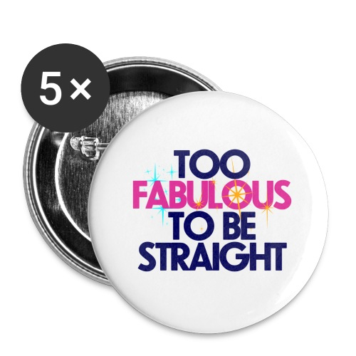 TOO FABULOUS TO BE STRAIGHT TRAVEL MUG - Buttons small 25 mm
