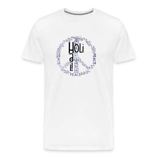 HOLI HAI! / PEACEzeichen - Männer Premium T-Shirt