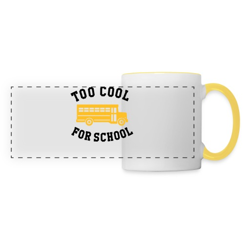 too cool for school water bottle - Panoramic Mug