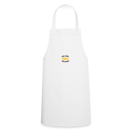 too cool for school water bottle - Cooking Apron