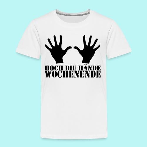 Hoch die Hände Wochenende! - Kinder Premium T-Shirt