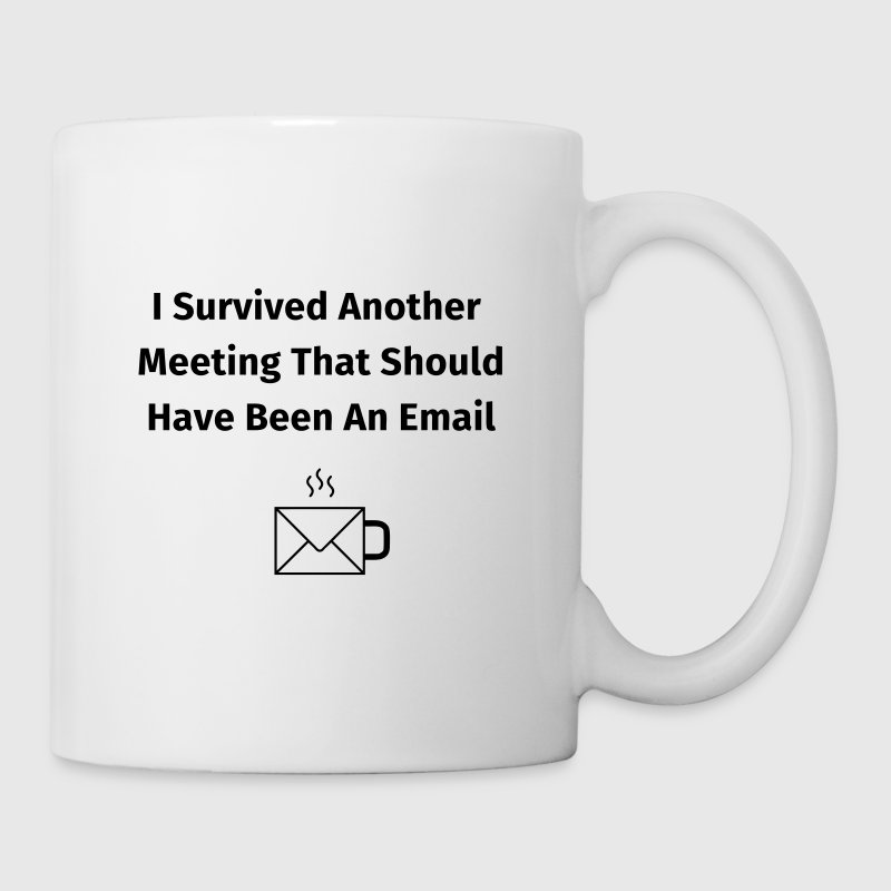 I Survived Another Meeting Mugs & Drinkware - Mug