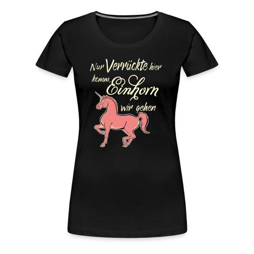 Verrückte Einhörner 2 - RAHMENLOS Unicorn exklusiv Geschenk Collection - Frauen Premium T-Shirt