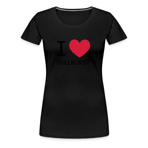 i love fullburst - T-shirt Premium Femme
