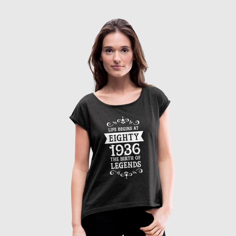 Life Begins At Eighty - 1936 The Birth Of Legends Camisetas - Camiseta con manga enrollada mujer