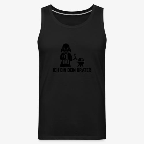 Ich bin dein Brater (Shirt) - Männer Premium Tank Top