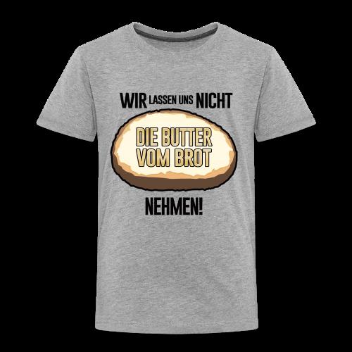 Butter vom Brot - Kinder Premium T-Shirt