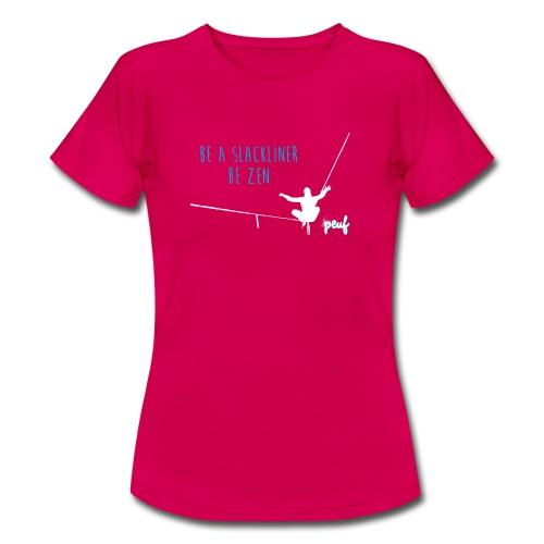 Girl • Tee-shirt Be a slackliner, be zen - T-shirt Femme