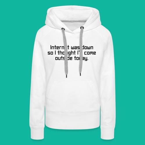 Womens Internet Downer tee - Women's Premium Hoodie