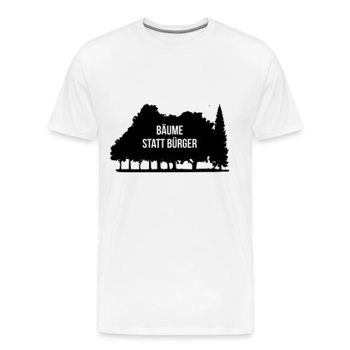 Bäume statt Bürger - Männer Premium T-Shirt