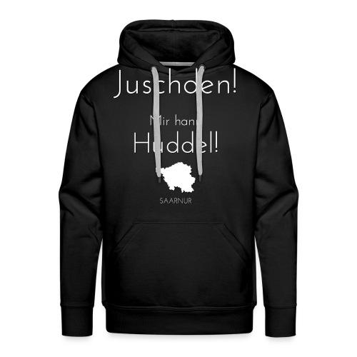 Juschden! Mir hann Huddel! - Männer Premium Hoodie