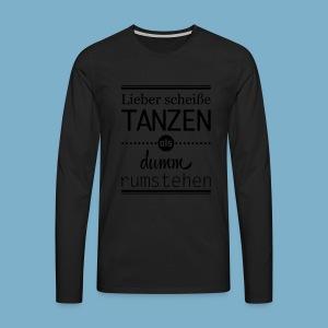 Tanz Shirt - Männer Premium Langarmshirt