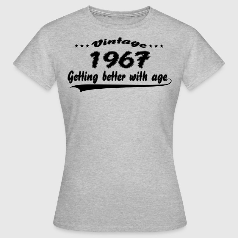 Vintage 1967 Getting Better With Age T-Shirts - Women's T-Shirt