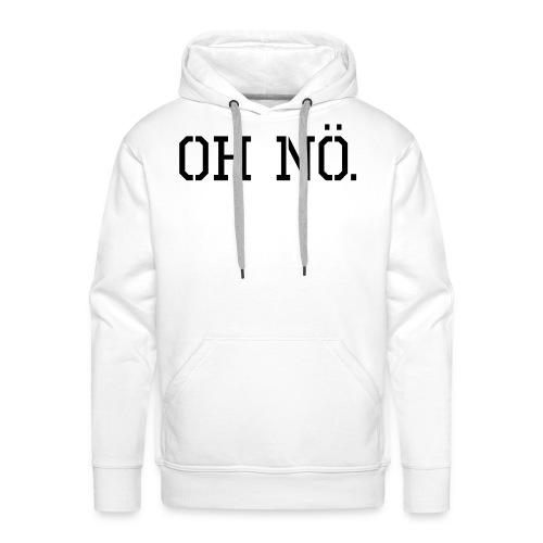RR Oh Nö T-Shirt - Männer Premium Hoodie
