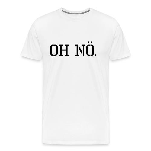 RR Oh Nö T-Shirt - Männer Premium T-Shirt