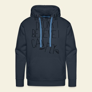 When I'm Drunk I Believe I Can Fly - Sweat-shirt à capuche Premium pour hommes
