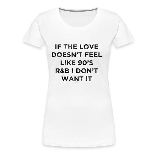 Love 90's - T-shirt Premium Femme