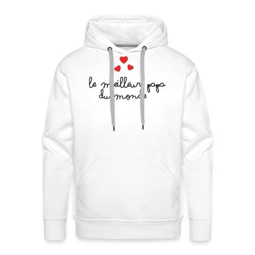 Le meilleur papa - Sweat-shirt à capuche Premium pour hommes
