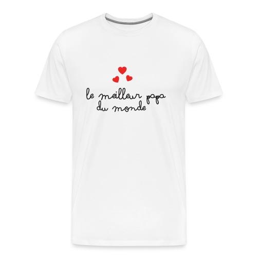 Le meilleur papa - T-shirt Premium Homme