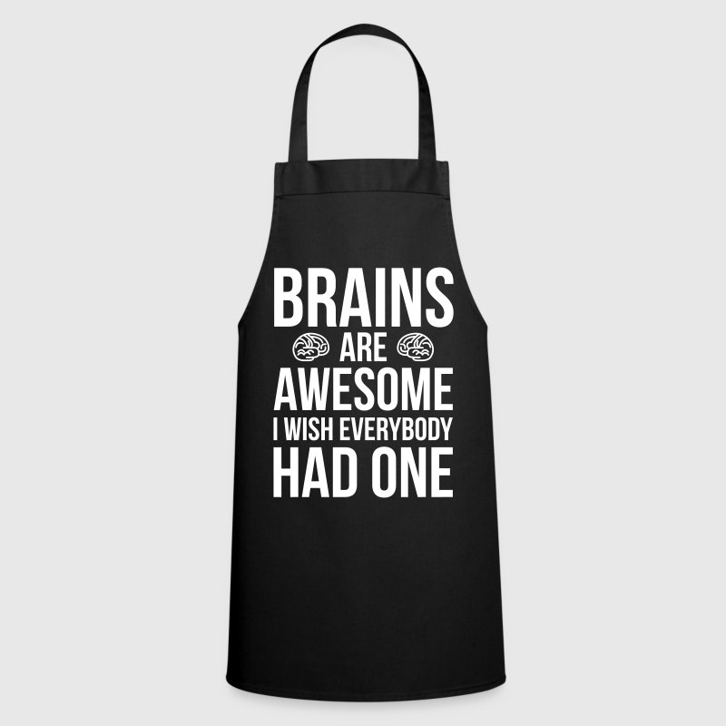 Brains Are Awesome Funny Quote  Aprons - Cooking Apron