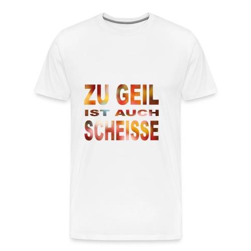 Zu Geil (bunt) - Männer Premium T-Shirt