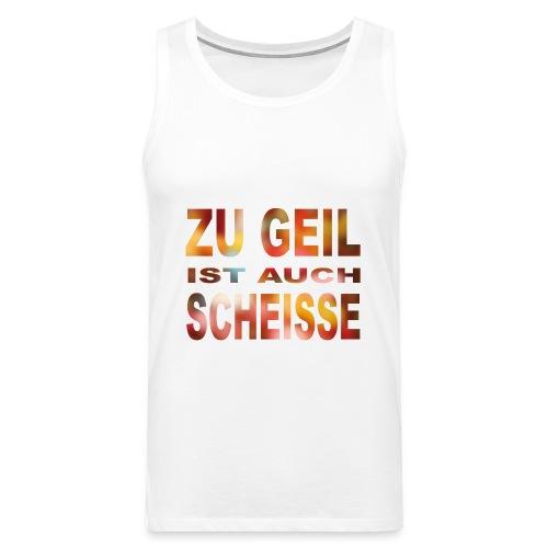 Zu Geil (bunt) - Männer Premium Tank Top