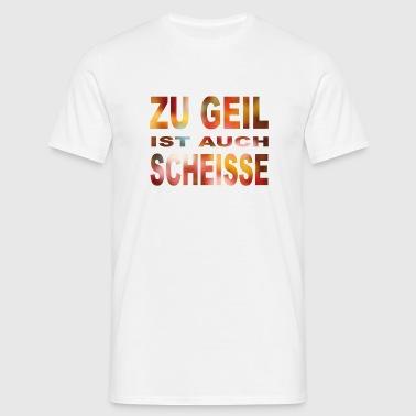 Zu Geil (bunt) - Männer T-Shirt