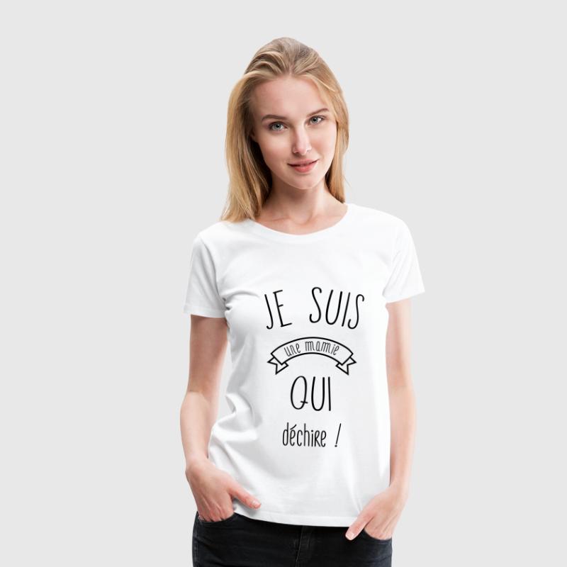 Je suis une mamie qui déchire - T-shirt Premium Femme