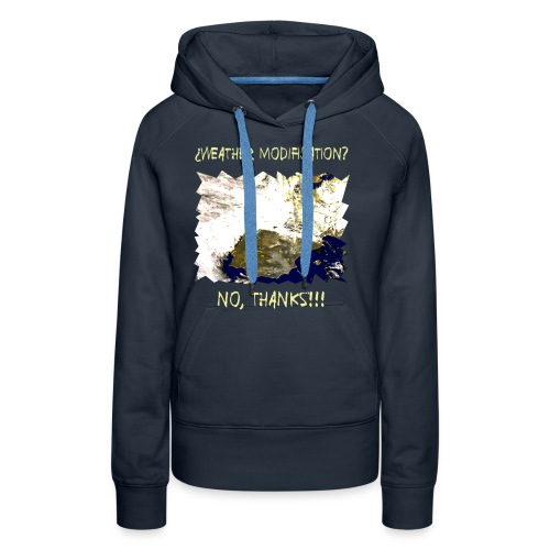 weather modification no thanks - Women's Premium Hoodie