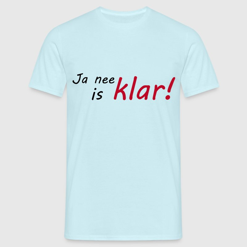 Ja nee, is klar! - Männer T-Shirt