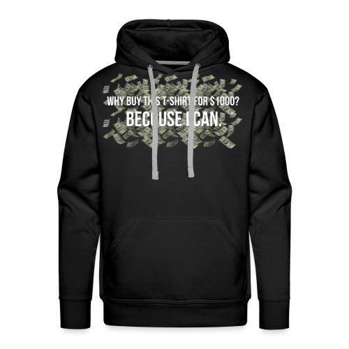 'Becouse i can' V2 - Men's Premium Hoodie