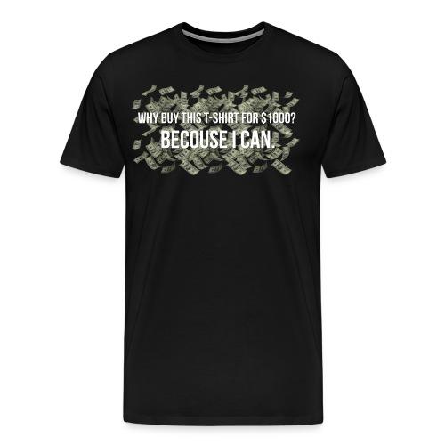 'Becouse i can' V2 - Men's Premium T-Shirt