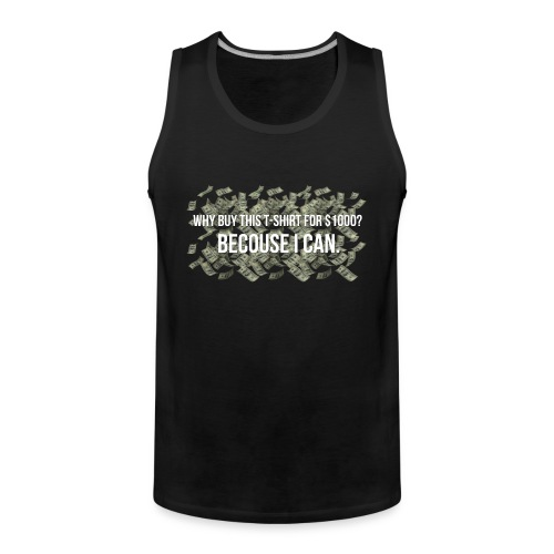 'Becouse i can' V2 - Men's Premium Tank Top