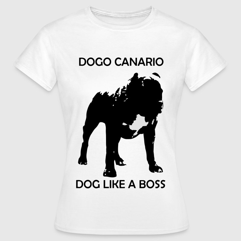Dogo Canario - Dog Like A Boss - Frauen T-Shirt
