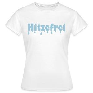 Hitzefrei - Frauen T-Shirt