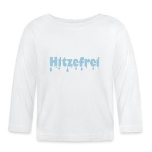 Hitzefrei - Baby Langarmshirt