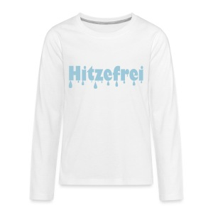Hitzefrei - Teenager Premium Langarmshirt