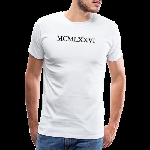 MCMLXXVI 1976 Geburtstag T-Shirt Römisch (Schwarz) - Männer Premium T-Shirt