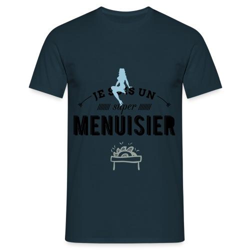 Sweat Je suis un super Menuisier  - T-shirt Homme