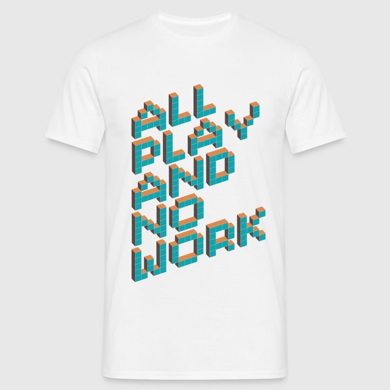 All Play and No Work! For Retirees  - Männer T-Shirt