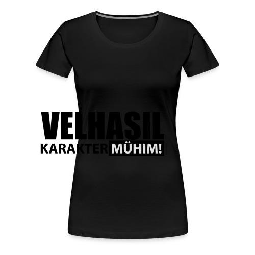 Karater Mühim - Frauen Premium T-Shirt