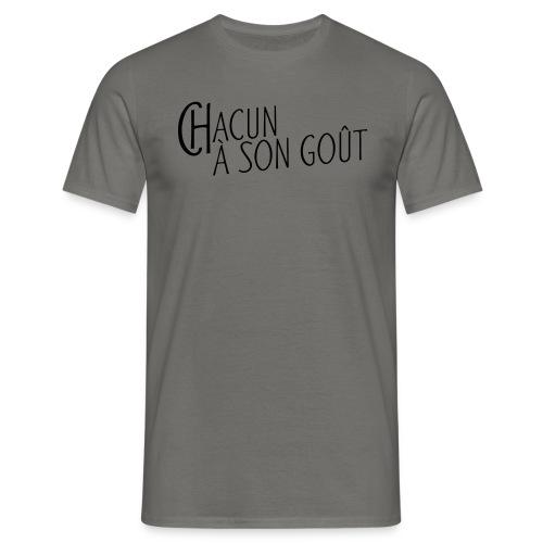 Chacun à son gout - Männer T-Shirt