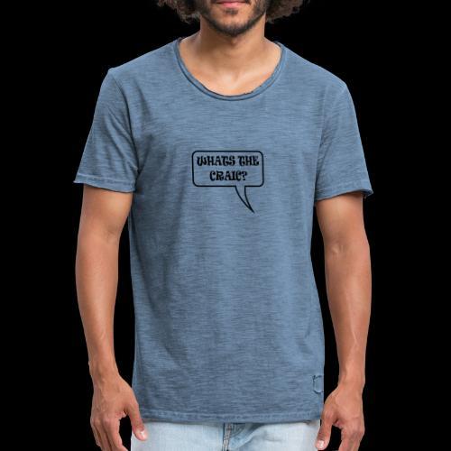 Whats the Craic? - Men's Vintage T-Shirt