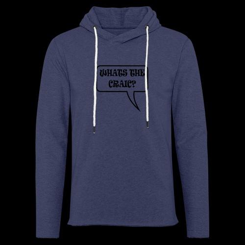 Whats the Craic? - Light Unisex Sweatshirt Hoodie