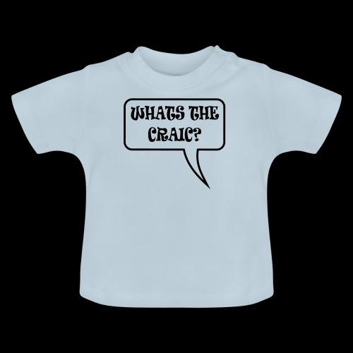 Whats the Craic? - Baby T-Shirt