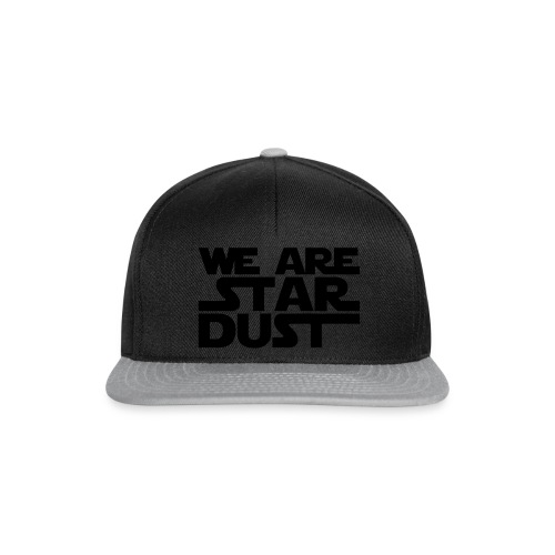 we are star dust - Snapback Cap