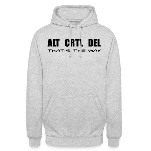 ALT CRTL DEL / THAT'S THE WAY - Unisex Hoodie